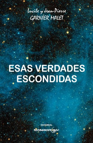 9788494016851: Esas verdades escondidas (Spanish Edition)
