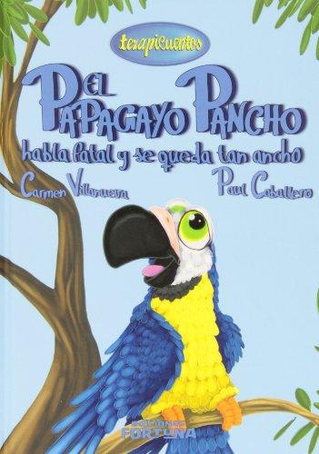 9788494020292: El papagayo Pancho habla fatal y se queda tan ancho