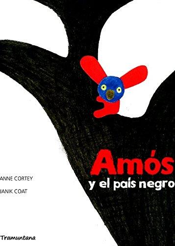9788494021367: Amós y el país negro / Amos and the black country (Spanish Edition)