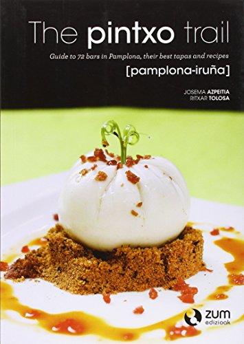 The pintxo trail (Pamplona-Iruña) (Paperback): Josema Azpeitia, Ritxar