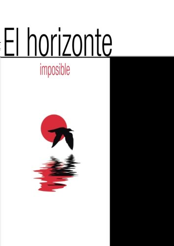 9788494028601: El horizonte imposible: Obras completas (Spanish Edition)