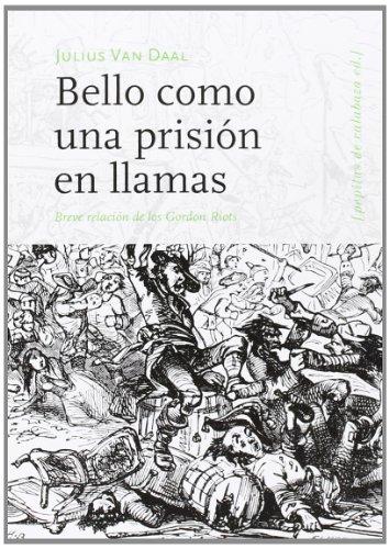 9788494029646: Bello como prisión en llamas: Breve relación de los Gordon Riots