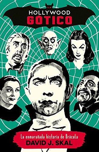 9788494029899: Hollywood gótico: La enmarañada historia de Drácula: 9 (Es Pop Ensayo)