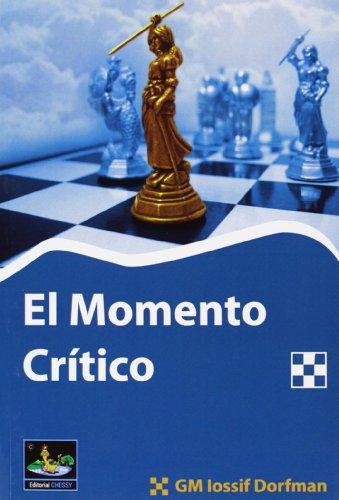 9788494032042: El Momento Critico (Ajedrez (chessy))