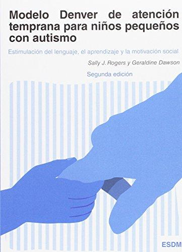 9788494032226: Modelo Denver de atención temprana para niños pequeños con autismo.