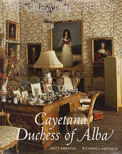 The Great Houses of Cayetana, Duchess of Alba (Hardcover): Naty Abascal