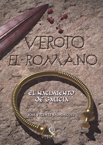 9788494033360: Veroto, el romano : el nacimiento de Galicia