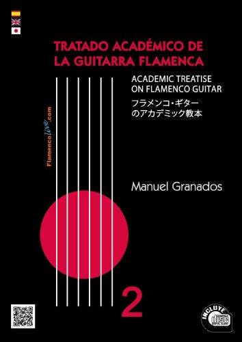 9788494033711: Tratado Académico de la Guitarra Flamenca V2 // The Academic Treatise on Flamenco Guitar V2 - Manuel Granados (Tratado Académico de la Guitarra Flamenca// The Academic Treatise on Flamenco Guitar)
