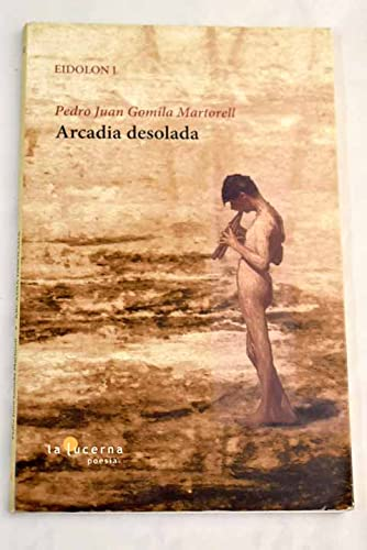 9788494037436: Arcadia Desolada (POESIA)