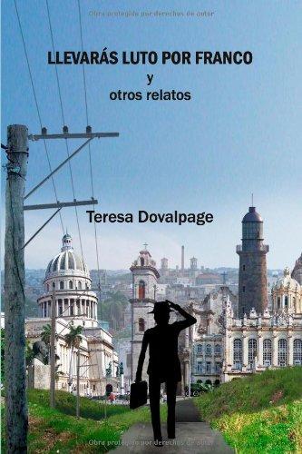 9788494037825: Llevaras luto por Franco y otros relatos (Spanish Edition)