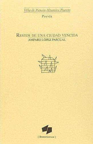 Restos de una ciudad vencida (Paperback): Amparo Lopez Pascual