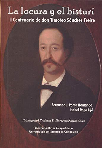 9788494040108: OT/58-La locura y el bisturí. I Centenario de don Timoteo Sánchez Freire