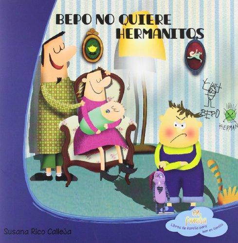 9788494042034: Bepo no quiere hermanitos (En familia. Libros de familia para leer en familia)