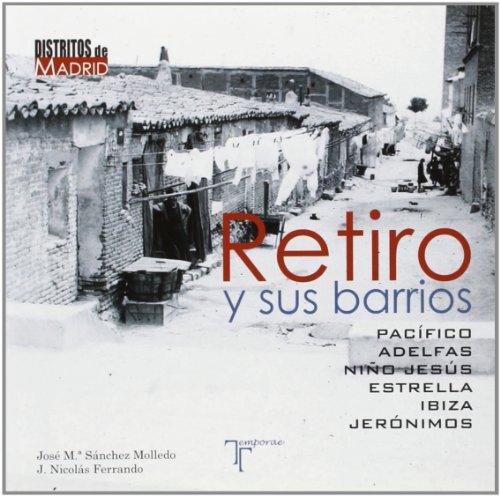9788494043246: Retiro y sus barrios: Pacífico, Adelfas, Niño Jesús, Estrella, Ibiza y Jerónimos
