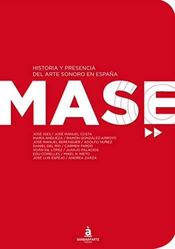 MASE: HISTORIA Y PRESENCIA DEL ARTE SONORO: José Iges, José
