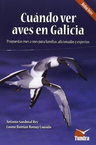 9788494044984: Cuándo ver aves en Galicia (Cuadernos De Naturaleza)
