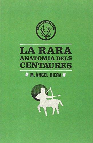 9788494051425: La Rara Anatomia Dels Centaures