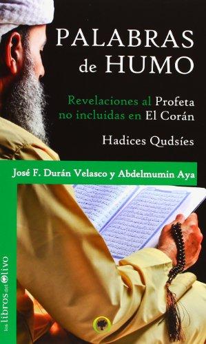 9788494052279: Palabras de humo : revelaciones al profeta no incluidas en el Corán : Hadices Qudsíes