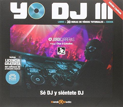 9788494053139: Yo DJ III: Sé DJ y siéntete DJ