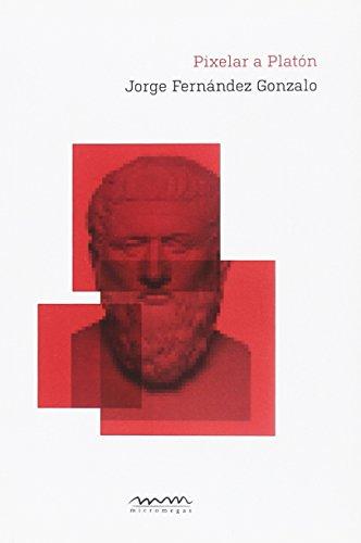 9788494054570: Pixelar a Platón
