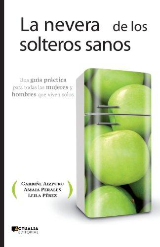 9788494056369: LA NEVERA DE LOS SOLTEROS SANOS (Ensayo (actualia))