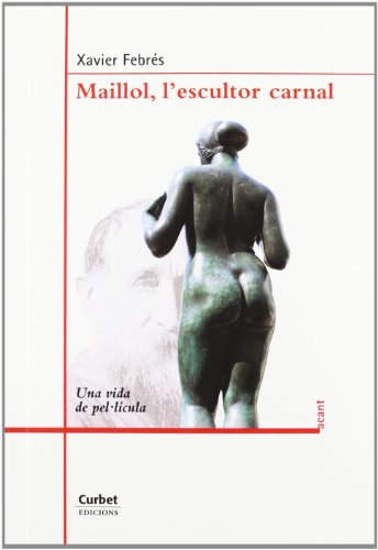 9788494057144: Maillol, L'escultor Carnal