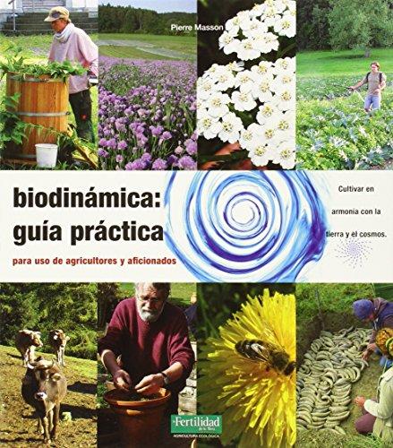 9788494058288: Biodinámica: guía práctica: Para agricultores y aficionados: 9 (Guías para La Fertilidad de la Tierra)
