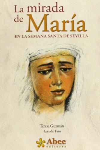 9788494059223: MIRADA DE MARIA EN LA SEMANA SANTA DE SEVILLA LA