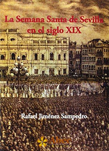 9788494059278: SEMANA SANTA DE SEVILLA EN EL SIGLO XIX, LA