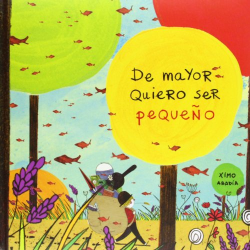 9788494061875: De Mayor Quiero Ser Pequeño (Infantil)