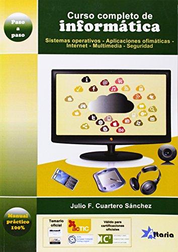 9788494062179: Curso completo de informática : sistemas operativos, aplicaciones ofimáticas, Internet, multimedia y seguridad