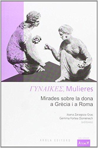 9788494063749: Mulieres: Mirades sobre la dona a Grècia i a Roma (Atenea)