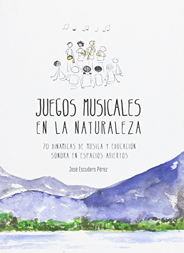JUEGOS MUSICALES EN LA NATURALEZA: ESCUDERO, JOSE
