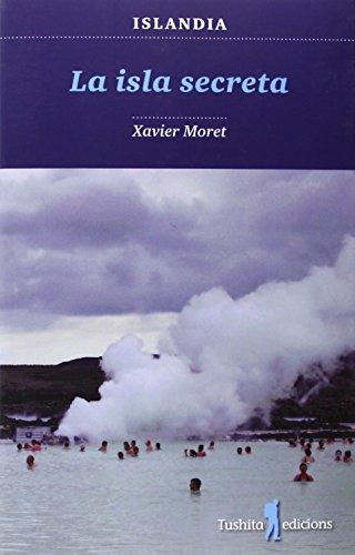 ISLA SECRETA, LA: MORET, XAVIER