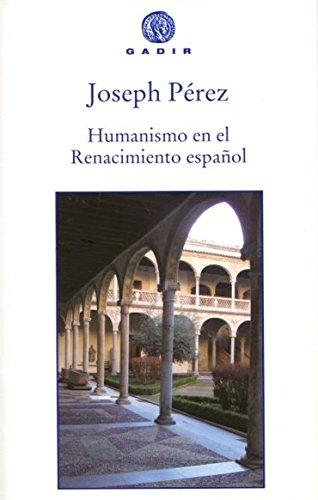 Humanismo en el Renacimiento español: JOSEPH PEREZ