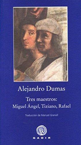 9788494066795: Tres Maestros: Miguel Ángel, Tiziano, Rafael (Pequeña Biblioteca Gadir)