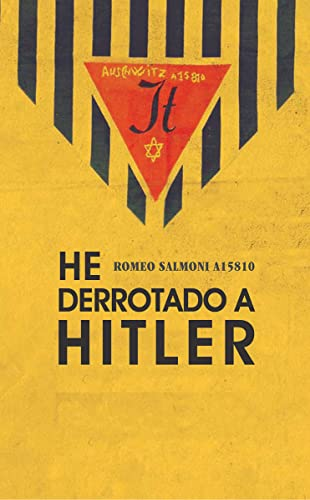 9788494066931: He derrotado a Hitler : memorias de un prisionero de Auschwitz