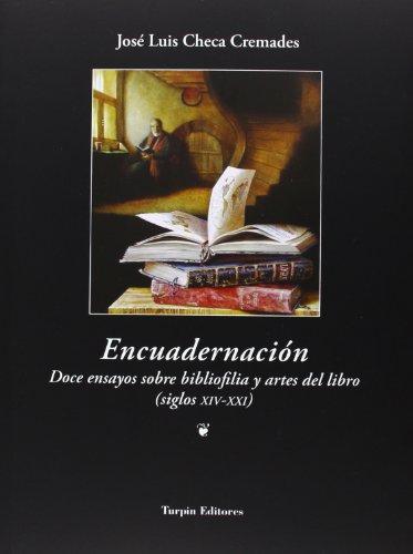 9788494072000: Encuadernación: doce ensayos sobre bibliofilia y artes del libro (siglos XIV-XXI)