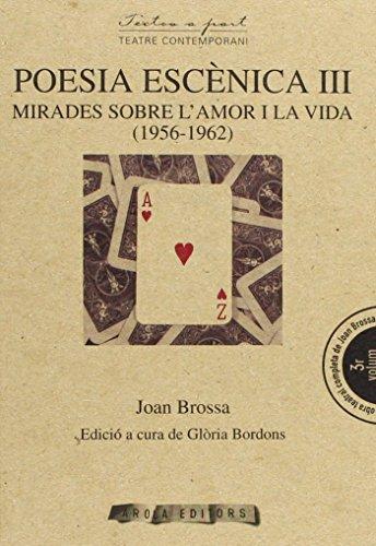 9788494072611: Poesia Escènica III : Mirades sobre l'amor i la vida (1956-1962)