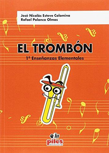 9788494072703: ESTEVE y POLANCO - El Trombon Vol.1 Enseñanzas Elementales (Grado Elemental) para Trombon