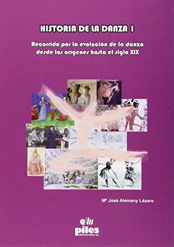 9788494072772: Historia de la danza I - recorrido por la evolucion de la danza desde los origenes hasta el siglo XIX