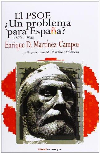 9788494073410: El PSOE. ¿Un Problema Para España? (1870-1936) (Ensayo (csed Editorial))