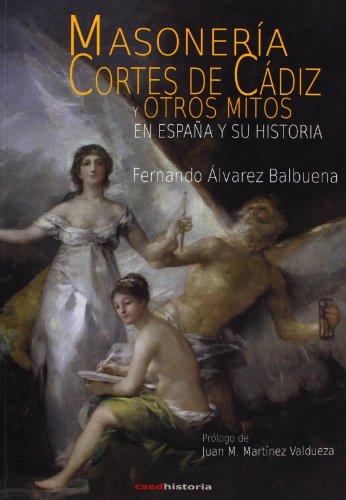 9788494073465: Masonería, Cortes de Cádiz y otros mitos en España y su historia (Historia (csed Editorial))
