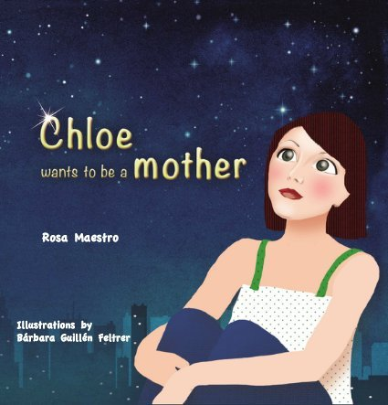 9788494075629: Chloe wants to be a mother
