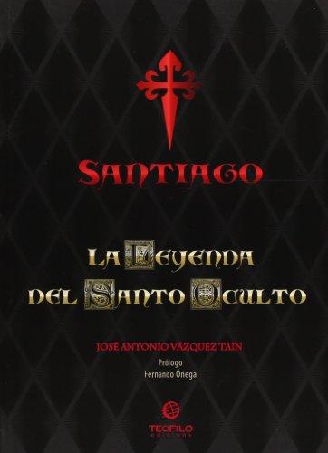 9788494075759: Santiago - la leyenda del santo oculto