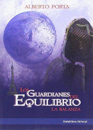 9788494078521: Los Guardianes Del Equilibrio. La Balanza
