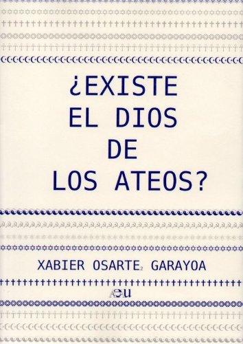 Existe el dios de los ateos?: Xavier Osarte Garayoa