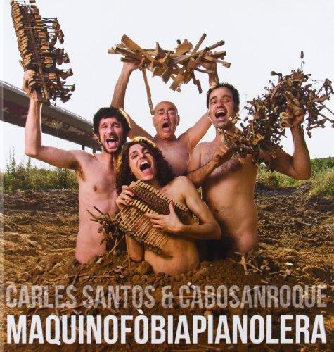 Maquinofòbiapianolera (Musica (corre La Voz)): Carles Santos y CaboSanRoque