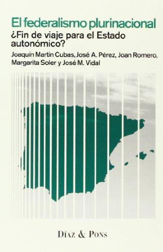 El federalismo plurinacional : Â¿fin de viaje: Joaquà n MartÃ