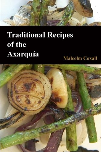 Traditional Recipes of the Axarquia: Mr. Malcolm Coxall